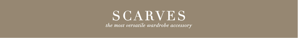 Scarves | the most versatile wardrobe accessory