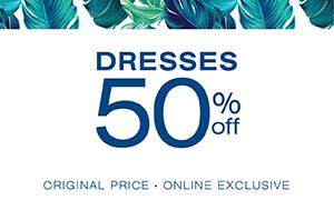 Dresses 50% off