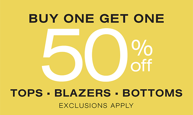 Tops, Blazers and Bottoms BOGO 50% off