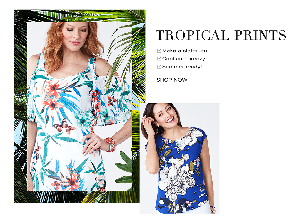 Shop Tropical prints. Tropical Prints make a statement, are cool and breezy and are summer ready!