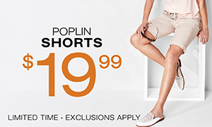 Poplin Shorts $19.99. Limited time. Exclusions apply