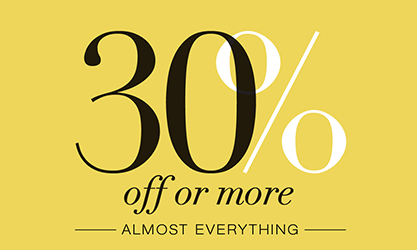 30% off or more almost everything