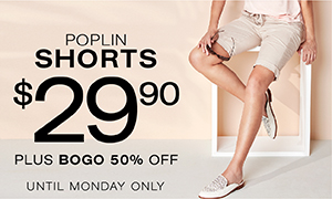 Poplin shorts $29.90 plus BOGO 50% off