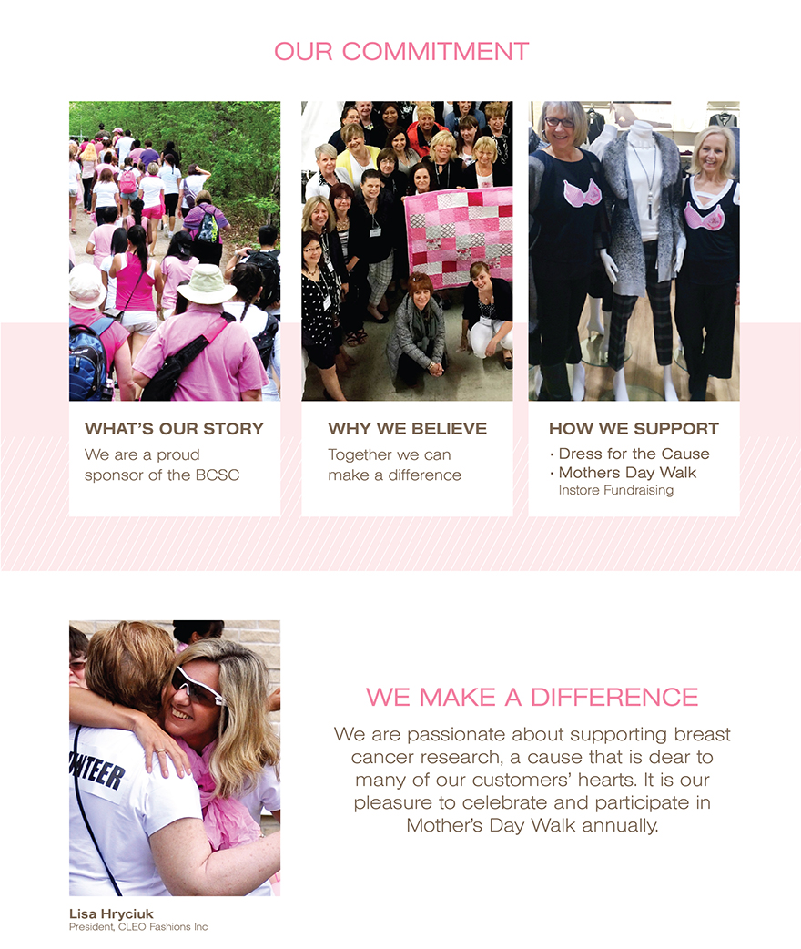 Our commitment, Whats our story? We are a proud sponsor of the BSCS. Why we believe? Together we can make a difference. How we support? Dress for the cause, Mother's day walk and instore fundraising.