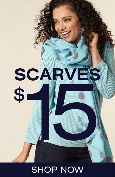 Scarves $15 Shop Now