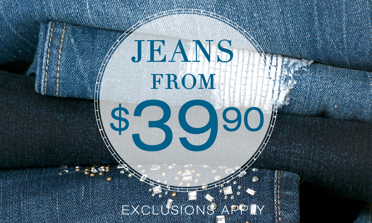 JEANS FROM $39.90