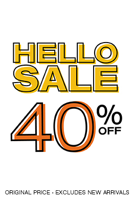 Hello Sale 40% off original price, excludes new arrivals