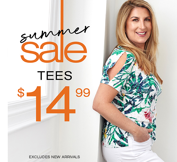 Summer Sale. Tees $14.99. Excludes new arrivals