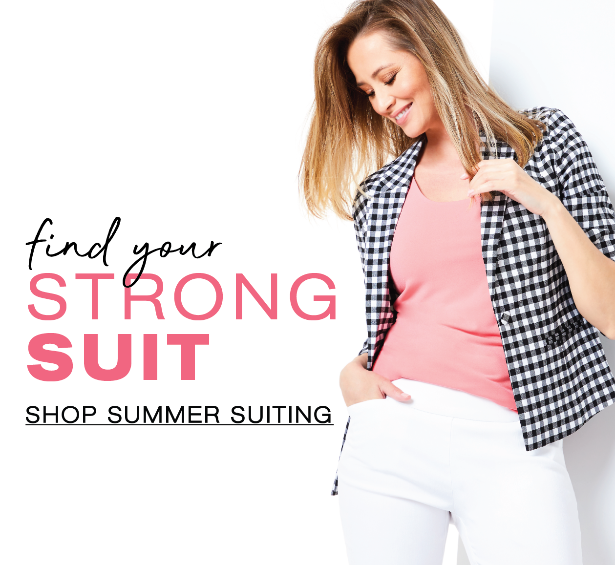 Find your strong Suit - Shop Summer Suiting.