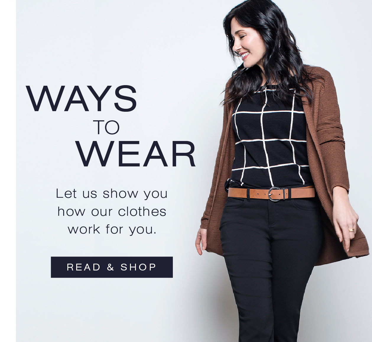 Ways to wear. Let us show you how our clothes work for you. Read and shop.
