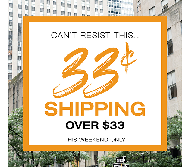 Can't resist this. 33 Cent shipping over $33. This weekend only.