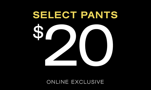Select Pants $20